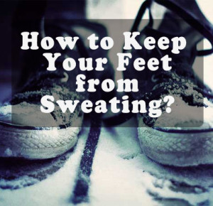 how to keep your feat from sweating